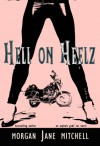 Hell on Heelz - Morgan Jane Mitchell