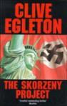 The Skorzeny Project - Clive Egleton