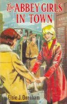 The Abbey Girls in Town - Elsie J. Oxenham