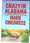 Crazy in Alabama Hardcover - August 11, 1993 - Mark Childress