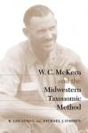 W. C. McKern and the Midwestern Taxonomic Method - R. Lee Lyman, James A. Ford, Michael J. O'Brien