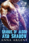 Shards of Blood and Shadow (The Lost Shards #1) - Anna Argent