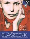 Nawet gdy wichura + CD, + DVD - Ewa Błaszczyk