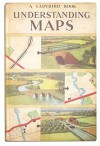 Understanding Maps - Nancy Scott, Ronald Lampitt