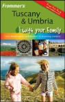 Frommer's Tuscany and Umbria with Your Family: From Renaissance Architecture to Stunning Scenery - Donald Strachan, Stephen Keeling