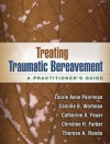 Treating Traumatic Bereavement: A Practitioner's Guide - Laurie Anne Pearlman, Therese A. Rando, Christine Färber, Catherine A. Feuer