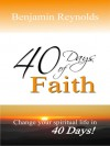 40 Days of Faith - Benjamin L. Reynolds