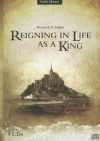 Reigning in Life as a King Series - Kenneth E. Hagin