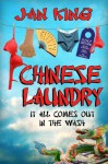 Chinese Laundry: It All Comes Out in the Wash - Jan King