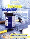 Home Repair Handbook: Quick Fix-Ups and Major Repairs, Step-by-step Instructions, Maintenance All Around the House - Sunset Books, Angelika Gollnow