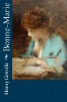 Bonne-Marie (French Edition) - Henry Gréville