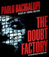 The Doubt Factory - Paolo Bacigalupi, Emma Galvin