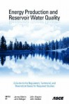 Energy Production and Reservoir Water Quality: A Guide to the Regulatory, Technical, and Theoretical Basis for Required Studies - American Society of Civil Engineers