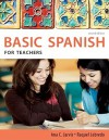 Spanish for Teachers: Basic Spanish Series - Ana C. Jarvis