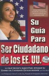 Your U.S. Citizenship Guide: What You Need to Know to Pass Your U.S. Citizenship Test (SPANISH) (Spanish Edition) - Anita Biase