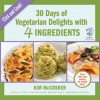 30 Days of Vegetarian Delights with 4 Ingredients - Kim McCosker