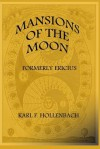 Mansions Of The Moon (Formerly Ericius) - Karl F. Hollenbach