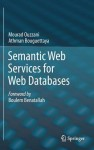 Semantic Web Services for Web Databases - Mourad Ouzzani, Athman Bouguettaya, Boulem Benatallah