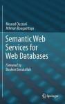 Semantic Web Services for Web Databases - Mourad Ouzzani, Athman Bouguettaya