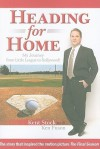 Heading for Home: My Journey from Little League to Hollywood - Kent Stock, Ken Fuson