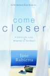 Come Closer: A Call to Life, Love, and Breakfast on the Beach - Jane Rubietta