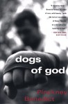 Dogs of God - Pinckney Benedict
