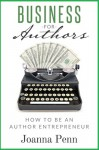 Business For Authors. How To Be An Author Entrepreneur - Joanna Penn