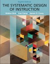 Systematic Design of Instruction, The, Pearson eText with Loose-Leaf Version -- Access Card Package (8th Edition) - Walter Dick, Lou Carey, James O. Carey