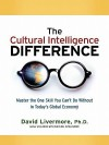 The Cultural Intelligence Difference Special eBook Edition: Master the One Skill You Can't Do Without in Today's Global Economy - David Livermore