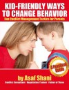 Kid-Friendly Ways To Change Behavior - Fun conflict Management Tactics For Parents (Conflicts and Negotiations series) - Asaf Shani, Jack Price
