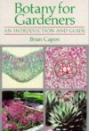 Botany for Gardeners: An Introduction and Guide - Brian Capon