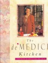 The de' Medici Kitchen - Lorenza de'Medici