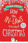 How the In-Laws Wrecked Christmas - Fiona Gibson