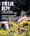 True Joy: The Wisdom of Francis and Clare - Douglas Fisher