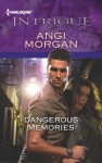 Dangerous Memories (Harlequin Intrigue Series) - Angi Morgan