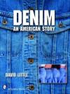 Denim: An American Story (Schiffer Book) - David Little