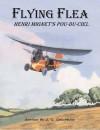 Flying Flea; Henri Mignet's Pou-Du-Ciel - Arthur W.J.G. Ord-Hume