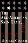 The All-American Skin Game, Or, the Decoy of Race: The Long and Short of It, 1990-1994 - Stanley Crouch
