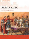 Alesia 52 BC: The final struggle for Gaul (Campaign) - Nic Fields