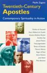 Twentieth-Century Apostles: Contemporary Spirituality in Action - Phyllis Zagano