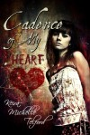 Cadence of My Heart - Keira Michelle Telford