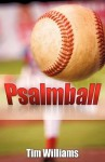 Psalmball - Tim Williams