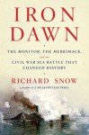 Iron Dawn: The Monitor, the Merrimack, and the Civil War Sea Battle that Changed History - Richard Snow