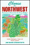 Choose the Northwest: Retirement Discoveries for Every Budget - John Howells, Richard Harris