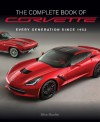 The Complete Book of Corvette: Every Generation Since 1953 - Mike Mueller