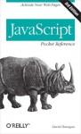 JavaScript Pocket Reference (Pocket Reference (O'Reilly)) - David Flanagan