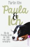 Paula & ich: Wie der frechste Hund der Welt mein Leben veränderte - Martin Kihn