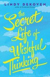 The Secret Life of Wishful Thinking - Lindy DeKoven