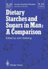 Dietary Starches And Sugars In Man: A Comparison - John Dobbing