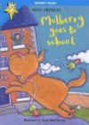 Mulberry Goes to School (Bright Stars) - Sally Grindley